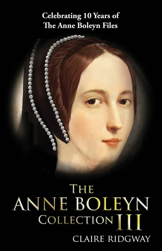 The Anne Boleyn Collection III